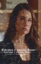 Survivor//Rachel Berry by Outsiderfangirl231