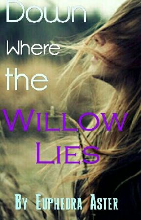 Down Where the Willow Lies by Euphedra