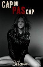 Cap ou pas cap by Silaww
