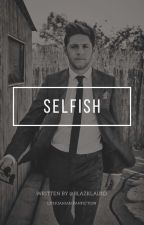Selfish (LT fanfiction) by blazklau1D