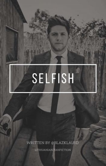 Selfish (LT fanfiction)