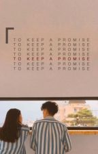 To Keep A Promise by thisprince