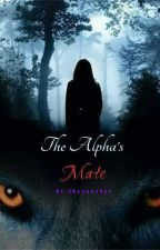 The Alpha's Mate (#JustWriteIt #FreshStart) by shyanne899