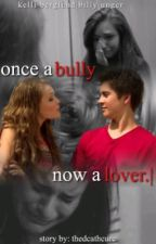once a bully, now a lover. ➳ kelli berglund & billy unger AU. by radoppa