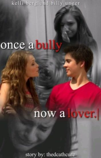 once a bully, now a lover. ➳ kelli berglund & billy unger AU.
