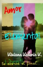 Amor elemental (S.E #5) by vidavirix