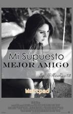 """Supuesto """"Mejor Amigo"""" by Micaricci18"""