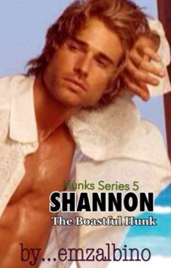 Hunks Series5... SHANNON...The Boastful Hunk ...by emzalbino