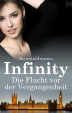 Infinity- Die Flucht vor der Vergangenheit #Wattys2016 by Secretofdreams