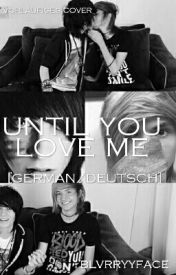 Until you love me (Kohnnie) (German/Deutsch) by blvrryyface