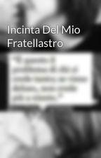 Incinta Del Mio Fratellastro by AntonellaZaynMalik