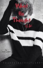 What He Thought (L.S) by larrys_games