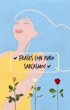 Frases con puro sarcasmo! by andreamendivil12