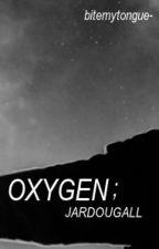 oxygen ; jardougall by bitemytongue-