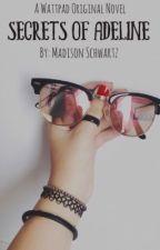 Secrets of Adeline by MadisonSchwartz