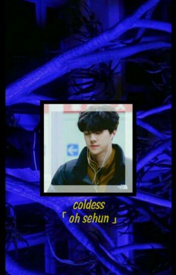 coldness (sehun oh)