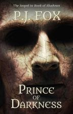 Prince of Darkness (Book Two) by pjfoxwrites