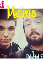 Sei Meins. / Paluffel FF  by endlesslove4everyone