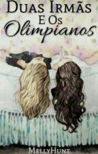 Duas Irmãs E Os Olimpianos by MellyBolton
