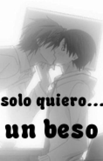 solo quiero...un beso {gonaluh} [terminada]