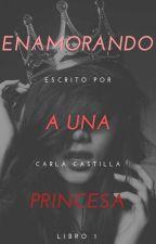 Enamorando a una princesa by ariadnaa7