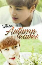 When autumn leaves 《KaiXing》 by Je_Ramos