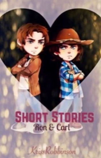 Short Stories - Ron & Carl