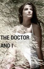 The Doctor and I by Fastandfuriousbabe