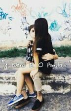 """""""A Nerd E O Popular"""" by LayanaDeBairros"""