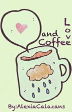 Coffee And Love by AlexiaCalazans