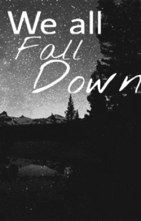 We All Fall Down [1d & 5sos] by TheFangirlLife