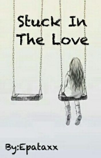Stuck In The Love