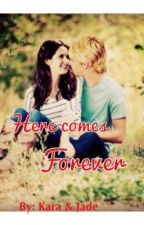 Here Comes Forever (Austin&Ally) by CityofWriters