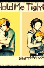 Hold Me Tight-Pewdiecry Fanfiction(PewdiepiexChaoticMonki)♥ by SilenttPrincess98