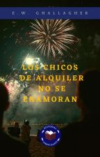 Los Chicos De Alquiler No Se Enamoran by Ghallagher