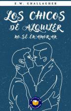 Los Chicos De Alquiler No Se Enamoran (Corrigiendo) #PNovel by Ghallagher