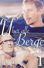 Über alle Berge - Part 1 - by nadine1508