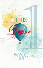 This Love ( Book #1 of This Love Trilogy) by Wraowl