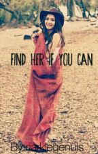 Find Her If You Can by riarklegenuis