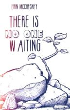 There is no one waiting by mcchez