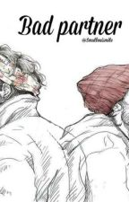 Bad Partner » Larry Stylinson  (En réécriture.) by Smallouismile