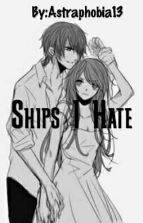 Ships I Hate by Astraphobia13