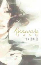 Kunwari Lang by xmeimeix