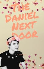 The Daniel Next Door (DanxReader) by KGRmouth
