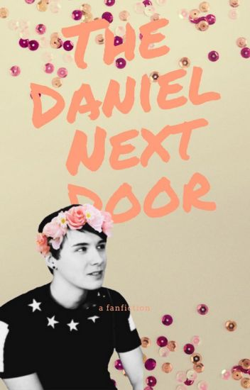 The Daniel Next Door (DanxReader)