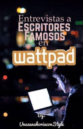 Entrevistas a escritores famosos en Wattpad.