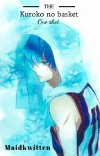 One Shots ( KnB X Reader ) by Mrs_Mukami