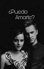 ¿Puedo Amarte? - Dramione by pottersjikook