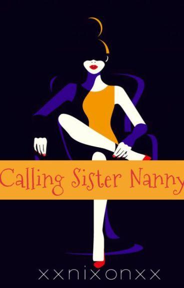 Calling Sister Nanny  by XxNixonxX