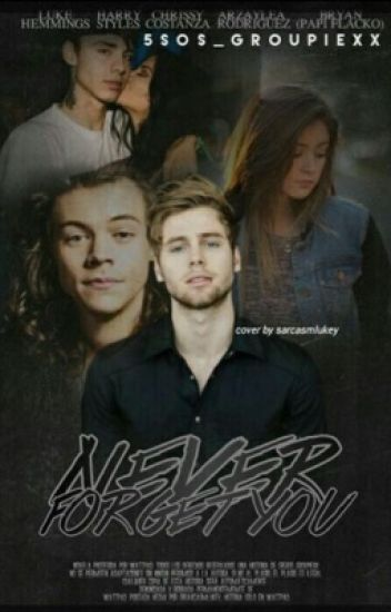 Never Forget You -L.H.-
